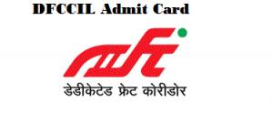 DFCCIL Admit Card
