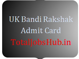 UK Bandi Rakshak Admit Card 2017 Prisoner Guard PET Call Letter