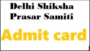 Delhi Shiksha Prasar Samiti Admit Card