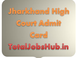 Jharkhand High Court Admit Card