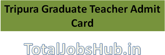 tripura-graduate-teacher-admit-card