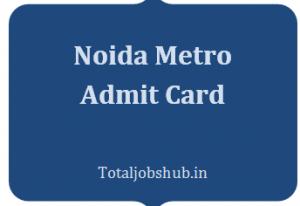 Noida Metro Admit Card