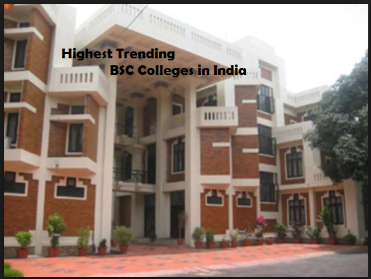 Highest Trending BSC Colleges in India