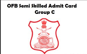 OFB Semi Skilled Admit Card