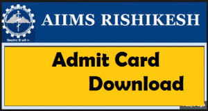 AIIMS Rishikesh Admit Card