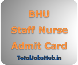 bhu staff nurse admit card