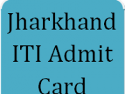 jharkhand iti admit card