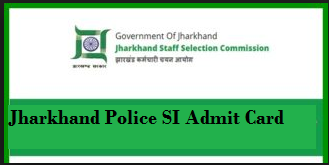 Jharkhand Police SI Admit Card