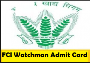 fci watchman admit card