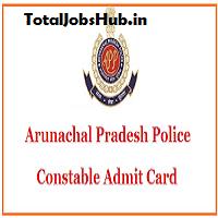Arunachal Pradesh Police Constable Admit Card
