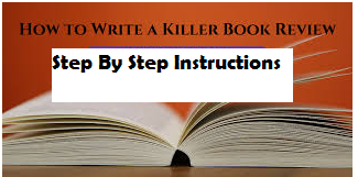 Step by step instructions to write a Novel Review