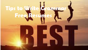 Tips to write Grammar free resume