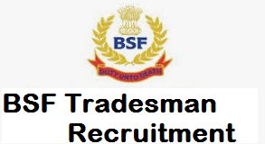 BSF Constable Tradesman Recruitment