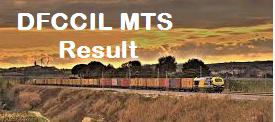 DFCCIL MTS Result