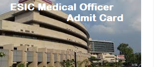 ESIC Medical Officer Admit Card
