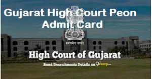 Gujarat High Court Peon Admit Card