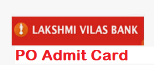 Lakshmi Vilas Bank PO Admit Card