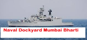 Naval Dockyard Mumbai Recruitment