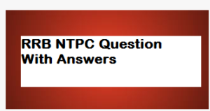 RRB NTPC Previous Year Question