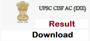UPSC CISF AC (Exe) LDCE Result