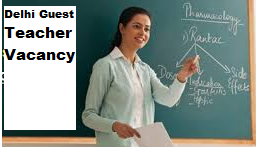delhi guest teacher vacancy