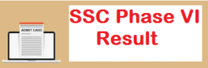 ssc selection post phase 6 result